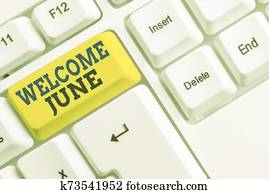 Handwriting text Welcome June. Concept meaning Calendar Sixth Month Second Quarter Thirty days Greetings White pc keyboard with empty note paper above white background key copy space.