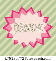 Conceptual hand writing showing Design. Business photo showcasing plan drawing produced to show look function or workings of building Asymmetrical uneven shaped pattern object multicolour design.
