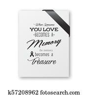 When someone you love becomes a memory the memory becomes a treasure. Quote funeral typographical background. White paper card invitation with black silk ribbon corner