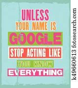 begeisternd, motivation, notieren, mit, text, Unless, dein, name, gleichfalls, Google, stopp, stellvertretend, m?gen, sie, wissen, Everything., vektor, typographie, poster.