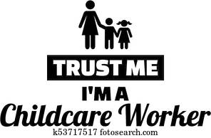 Trust me I am a Childcare Worker