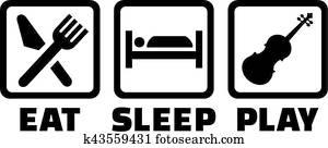 Eat sleep play Violin