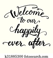 Welcome to our happily ever after calligraphy