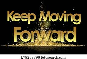 Keep Moving Forward in golden stars background