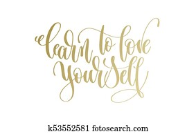 learn to love yourself - golden hand lettering inscription text