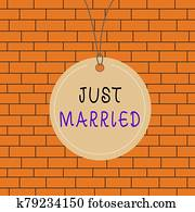 Text sign showing Just Married. Conceptual photo someone who has recently married or undergo matrimony Badge circle label string rounded empty tag colorful background small shape.