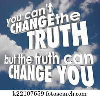 You Cant Change Truth But It Can Alter Improve Your Life Religio