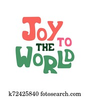 Hand-drawn quote with phrase - Joy to the world.