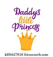 3595b2c4 Daddy's little Princess hand drawn lettering with a cartoon golden crown. T- shirt print