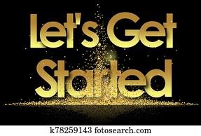 Let's Get Started in golden stars background