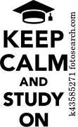 Student Keep Calm and Study on