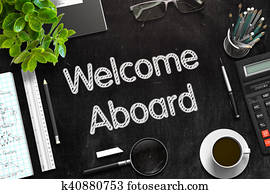Welcome Aboard - Text on Black Chalkboard. 3D Rendering.