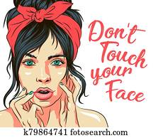 Vector illustration of woman head with nails and touching face dirty hands. Don't touch your face lettering phrase. Typography concept poster about hygiene, dirty skin and virus protection