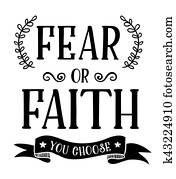Fear or Faith You Choose