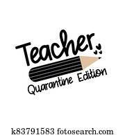 Teacher Quarantine Edition. Coronavirus Quarantine teaching logo.
