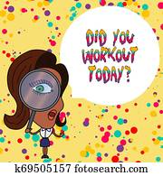 Handwriting text writing Did You Workout Today. Concept meaning asking if made session physical exercise.