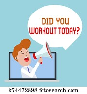 Writing note showing Did You Workout Today. Business photo showcasing asking if made session physical exercise Man Speaking Through Laptop into Loudhailer Bubble Announce.
