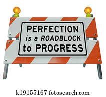 Perfection is Roadblock to Progress Barrier Barricade Sign