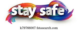Stay safe sign over brush strokes background.