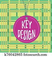 Text sign showing Key Design. Conceptual photo a necessary or very important realization of a concept or idea Badge circle label string rounded empty tag colorful background small shape.