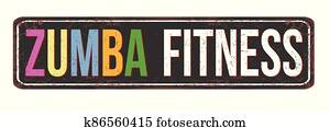 Zumba fitness vintage rusty metal sign