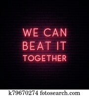 We can beat it together.