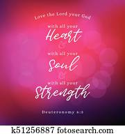 bible verse about commandments of god, love god with all your heart, soul and strength on bokeh background