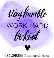 Quote - Stay humble work hard be kind