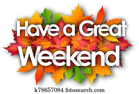 Have a great weekend word and autumn leaves background