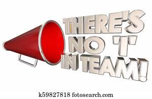 Theres No I in Team Work Together Bullhorn Megaphone 3d Illustration