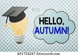 Conceptual hand writing showing Hello, Autumn. Business photo showcasing greeting used when embracing the change from summer to winter 3D Graduation Cap Resting on Bulb with Cloud Thought Bubble.