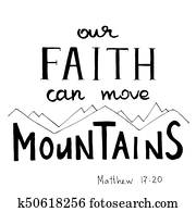 Our Faith can move Mountains. Hand written calligraphy.