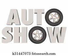 Auto Show 3d Words Wheels Tires Car Vehicle Event