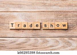 Trade Show word written on wood block. Trade Show text on wooden table for your desing, concept