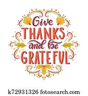 Give thanks and be grateful.