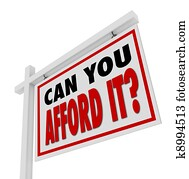 Can You Afford It Home for Sale Sign Real Estate