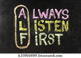 ALF acronym (always listen first) - good advice for training, counselling, customer service, selling or relationships, sticky notes and white chalk handwriting on blackboard