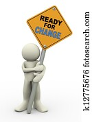 3d man with ready for change sign board