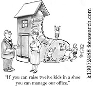 If you can raise twelve kids in a shoe