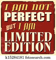 I am not perfect but I am limited edition poster