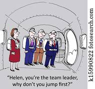 You are the team leader you jump first